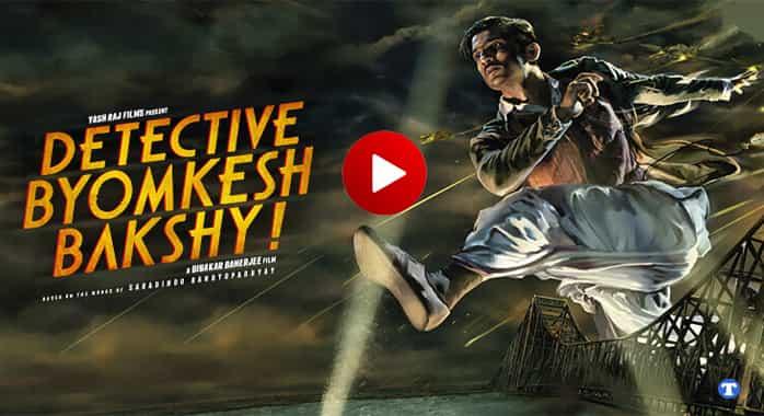Detective byomkesh bakshy full movie Download