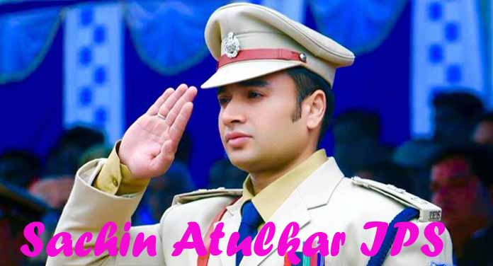 Sachin Atulkar IPS